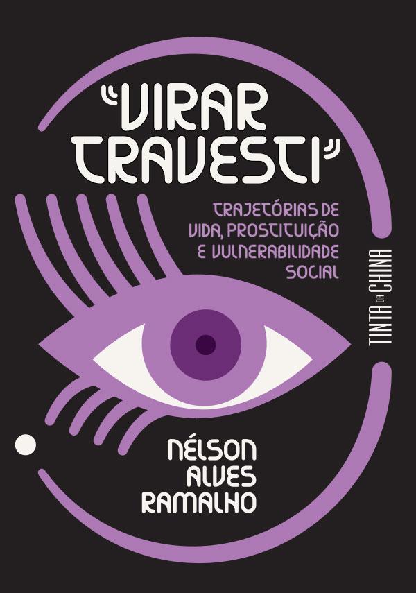 """Virar Travesti"", de Nelson Alves Ramalho"